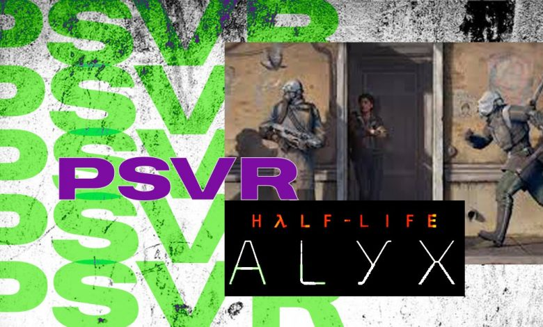 Half-Life Alyx PSVR: ¿El nuevo juego estará en Playstation?