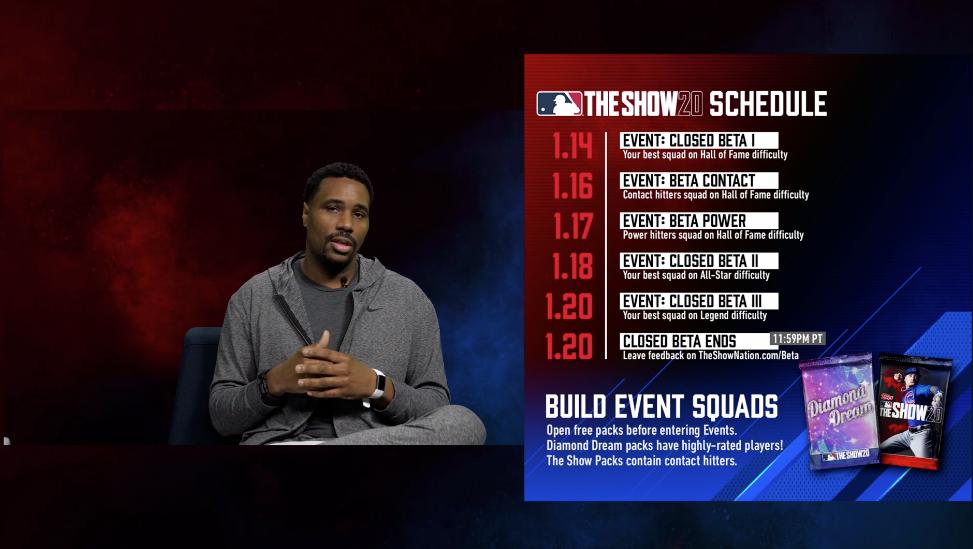 """mlb-the-show-20-closed-beta-events-schedule """"srcset ="""" https://realsport101.com/wp-content/uploads/2020/01/mlb-the-show-20-closed-beta-events -schedule.png 973w, https://realsport101.com/wp-content/uploads/2020/01/mlb-the-show-20-closed-beta-events-schedule-300x169.png 300w, https: // realsport101 .com / wp-content / uploads / 2020/01 / mlb-the-show-20-closed-beta-events-schedule-500x282.png 500w, https://realsport101.com/wp-content/uploads/2020/ 01 / mlb-the-show-20-closed-beta-events-schedule-768x433.png 768w, https://realsport101.com/wp-content/uploads/2020/01/mlb-the-show-20-closed -beta-events-schedule-360x203.png 360w, https://realsport101.com/wp-content/uploads/2020/01/mlb-the-show-20-closed-beta-events-schedule-545x308.png 545w """"tamaños ="""" (ancho máximo: 973px) 100vw, 973px """">   <p>La Beta Cerrada se ejecutará desde la mañana del 14 de enero hasta las 11:59 p.m. PT del 20 de enero. En el camino hay cinco eventos distintos en Diamond Dynasty diseñados para brindarte una experiencia variada y para probar varias características específicas del juego.</p> <p>Todo el tiempo podrás jugar tres modos en línea: Eventos, Battle Royale y Jugar con amigos.</p> <h2>Martes 14: Beta cerrada I</h2> <p><strong>LEER MÁS: Todo lo que necesitas saber sobre MLB The Show 20</strong></p> <p>Los primeros dos días de la versión beta son bastante simples. En Diamond Dynasty podrás construir tu mejor equipo posible abriendo tantos paquetes gratis como quieras.</p> <p>Los paquetes Diamond Dreams te ofrecen los mejores jugadores disponibles y, como mencioné antes, son gratuitos y puedes abrir tantos como quieras. Los Show Packs también están disponibles, pero solo contendrán contactos de contacto.</p> <p>Los días 14 y 15 podrás usar ese escuadrón, eres el mejor escuadrón posible, en juegos en dificultad del Salón de la Fama.</p> <p>Junto con el juego disponible, a las 10am PT, los foros en theshownation.com se abrirán para que los jugadores discutan y publiquen sobre su experiencia y el"""