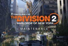The Division 2: Maintenance, servidor inactivo el 11 de agosto. - Notas del parche y toda la información.